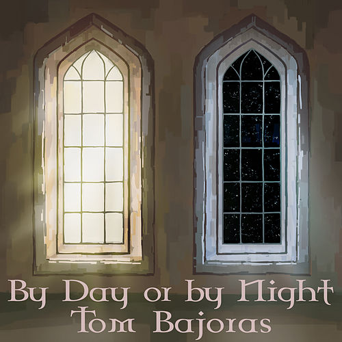 By Day or by Night by Tom Bajoras