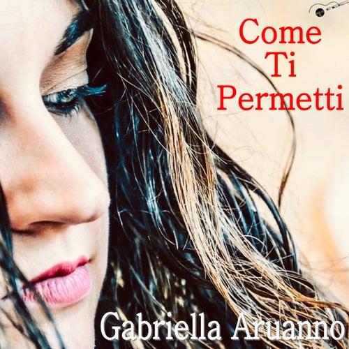 Come ti permetti de Gabriella Aruanno