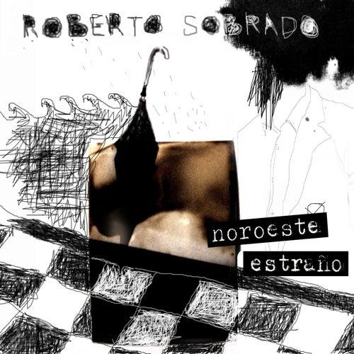 Noroeste Estraño de Roberto Sobrado