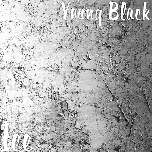 Ice by Young Black