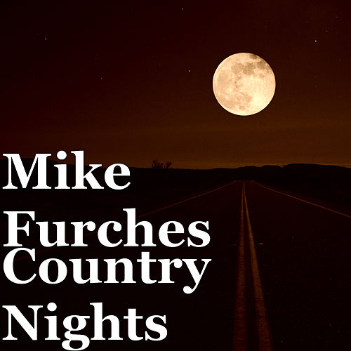 Country Nights von Mike Furches