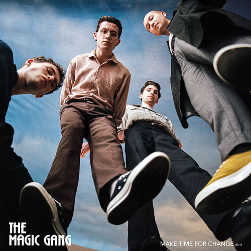 Make Time For Change by The Magic Gang