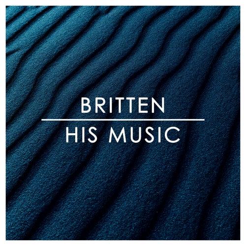 Britten: His Music de Benjamin Britten