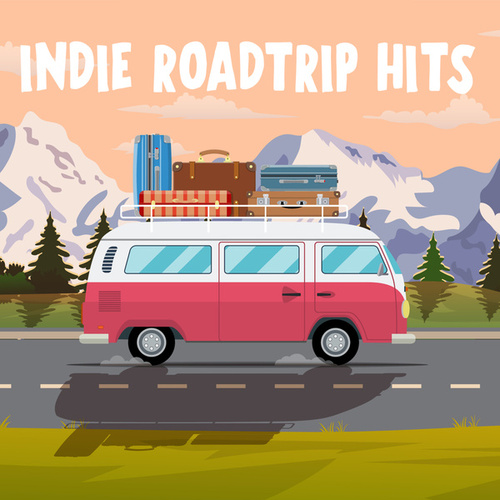 Indie Roadtrip Hits by Various Artists