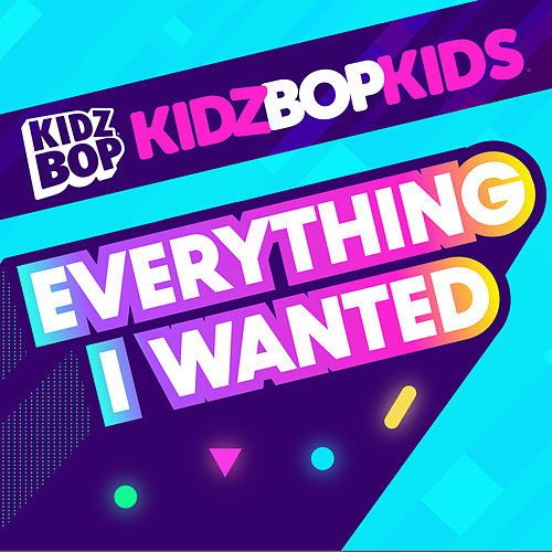 Everything I Wanted by KIDZ BOP Kids