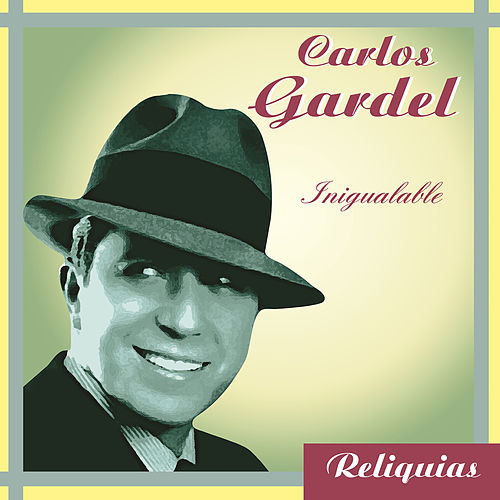 Inigualable by Carlos Gardel