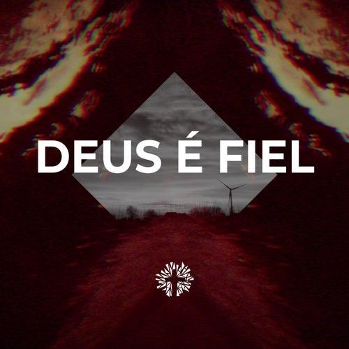 Deus é Fiel by Church of the City