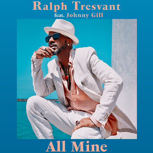 All Mine by Ralph Tresvant