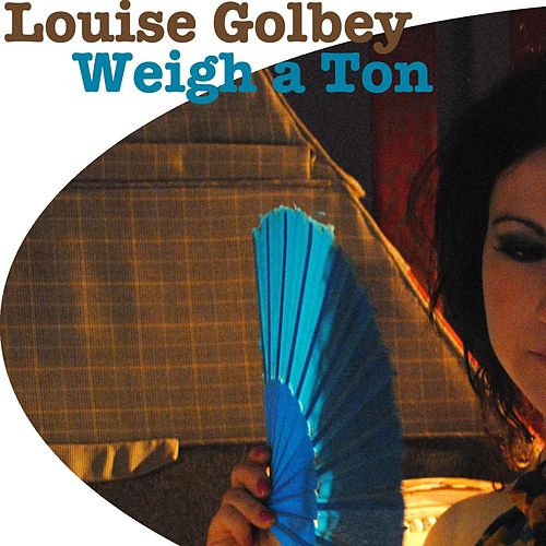 Weigh a Ton - Single de Louise Golbey