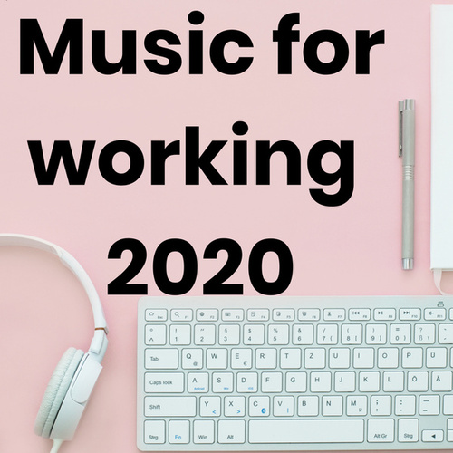 Music for working 2020 by Various Artists