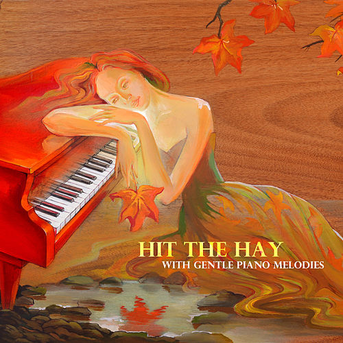 Hit the Hay with Gentle Piano Melodies by Piano Jazz Background Music Masters