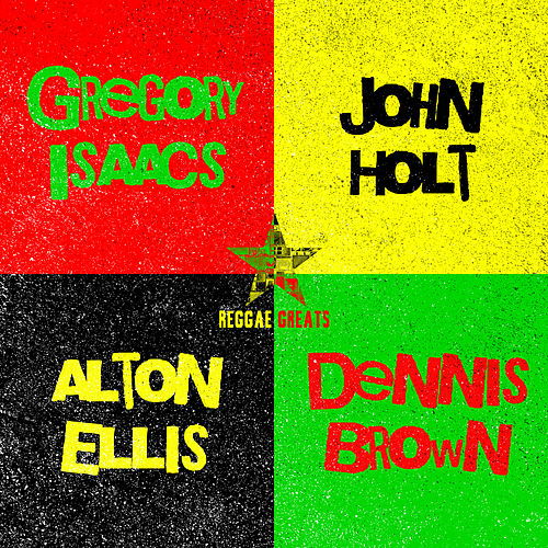 Reggae Greats: Alton Ellis, Gregory Isaacs, Dennis Brown & John Holt de Alton Ellis