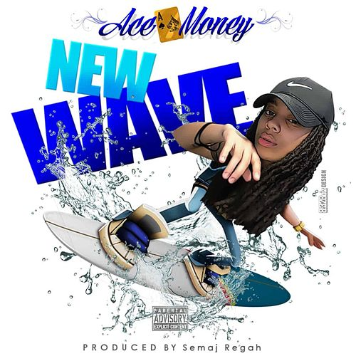 New Wave (Reloaded) by Ace Money