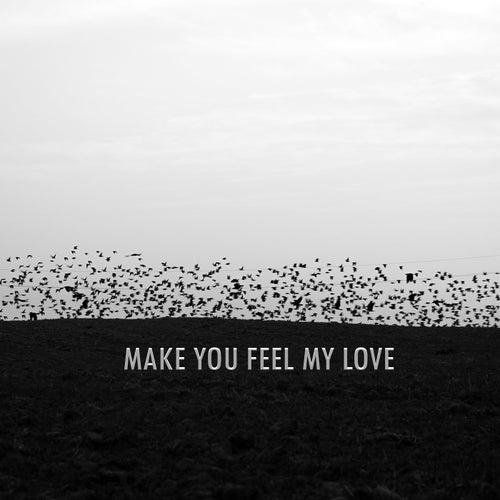 Make You Feel My Love von Ravi Shankar Vishwakarma