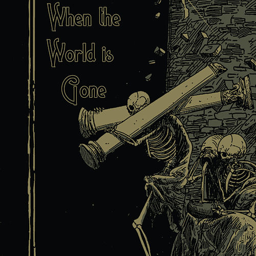 When the World is Gone by Brimstone Coven