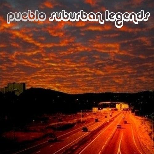 Suburban Legends by Pueblo