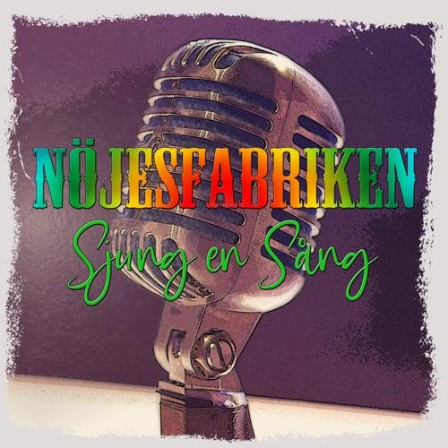 Sjung en sång by Nöjesfabriken