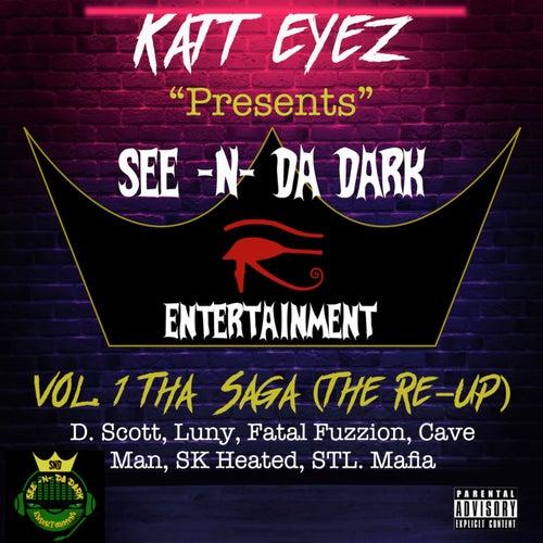 Presents See -N- Da Dark Ent. Vol. 1 Tha Saga by Katt Eyez