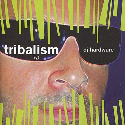 DJ Hardware - Tribalism V. 1 von Various Artists