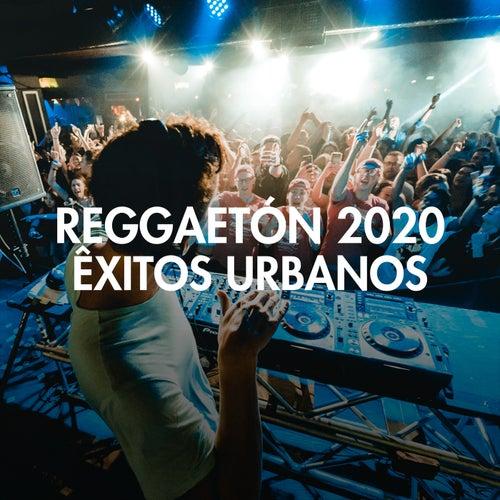 Reggaetón 2020 - Êxitos Urbanos de Various Artists