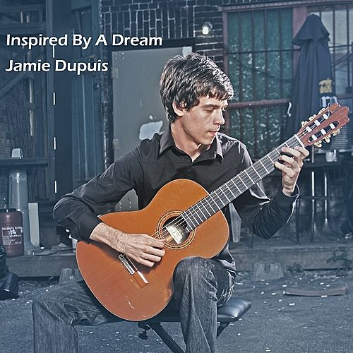 Inspired By a Dream de Jamie Dupuis