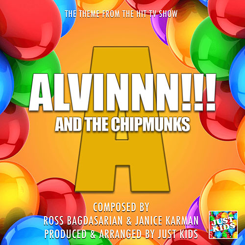 Alvinnn And The Chipmunks Theme (From 'Alvinnn And The Chipmunks') de Just Kids
