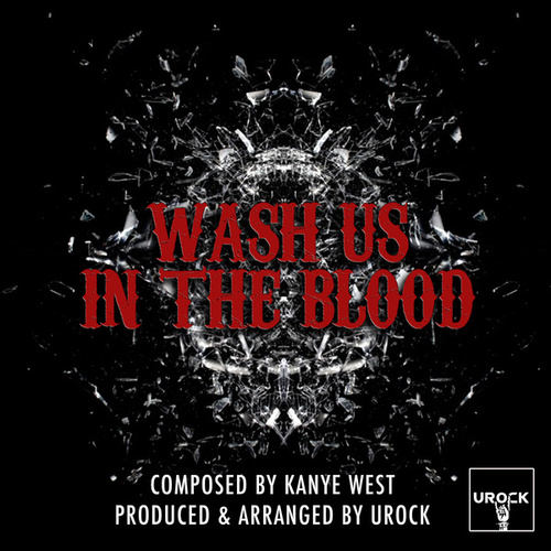 Wash Us In The Blood de Urock