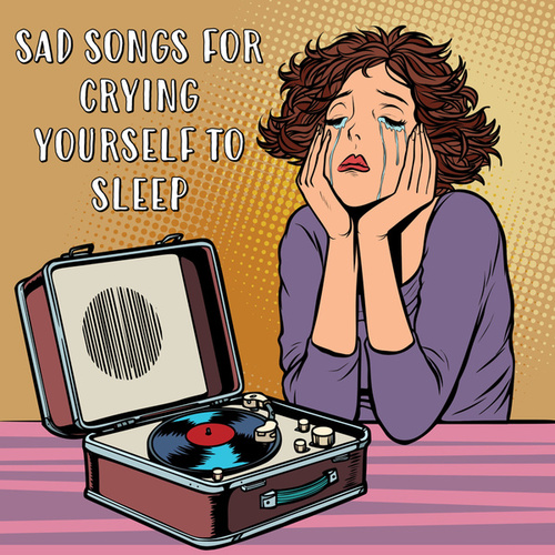 Sad Songs For Crying Yourself To Sleep de Various Artists