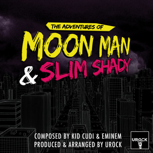 The Adventures Of Moon Man And Slim Shady de Urock
