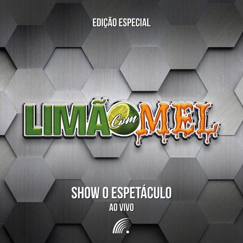 Show o Espetáculo - Edição Especial (Ao Vivo) by Limão Com Mel