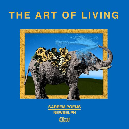 The Art of Living by Sareem Poems