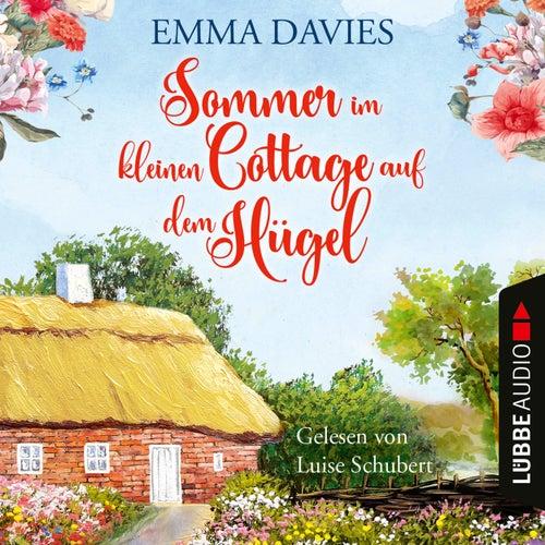 Sommer im kleinen Cottage auf dem Hügel (Ungekürzt) von Emma Davies