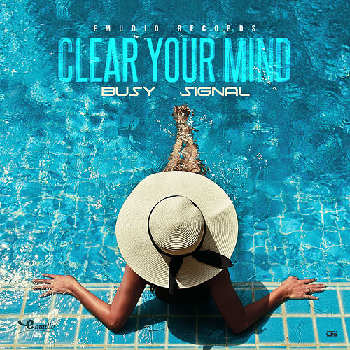 Clear Your Mind by Busy Signal