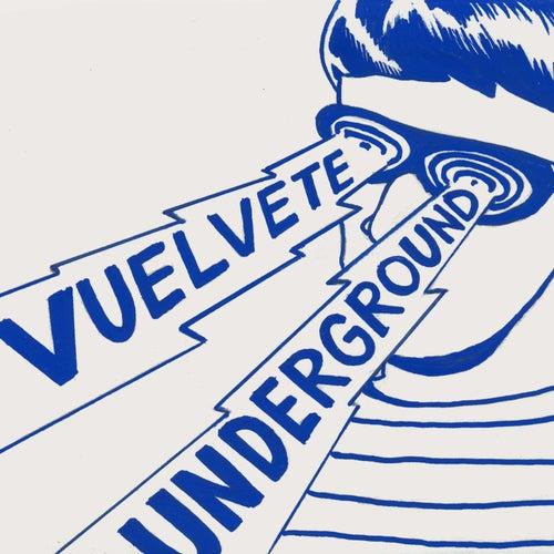 Vuélvete Underground (Homenaje a las Canciones del Universo Velvet Underground) by Pablo De Caro