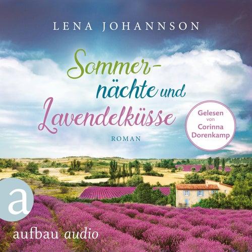 Sommernächte und Lavendelküsse (Ungekürzt) von Lena Johannson