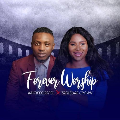 Forever Worship (feat. Treasure Crown) by Kaydeegospel