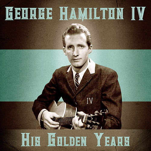 His Golden Years (Remastered) de George Hamilton IV