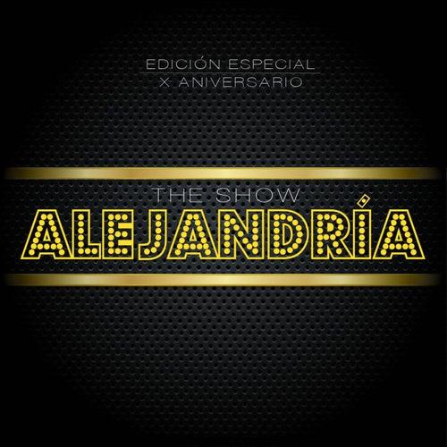 Edición Especial X Aniversario de Alejandría The Show