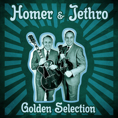 Golden Selection (Remastered) by Homer and Jethro