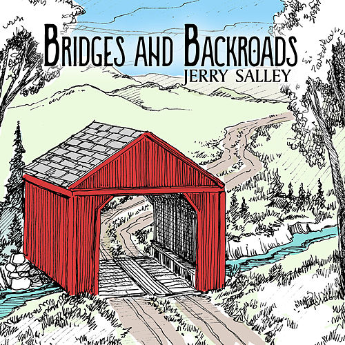 Bridges and Backroads by Jerry Salley