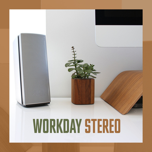 Workday Stereo by Various Artists