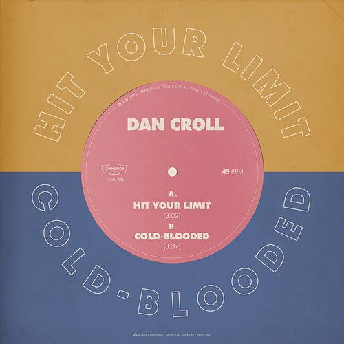 Hit Your Limit / Coldblooded di Dan Croll