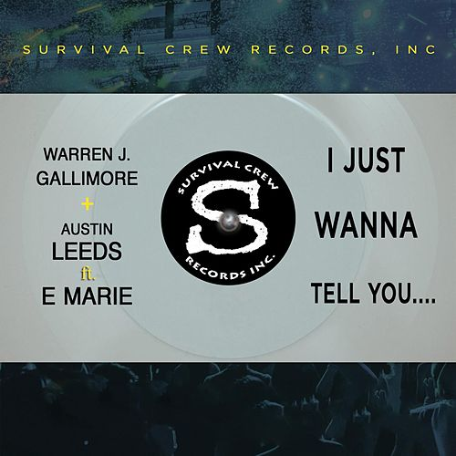 I Just Wanna Tell You.... (feat. Emarie) by Warren J. Gallimore, Austin Leeds