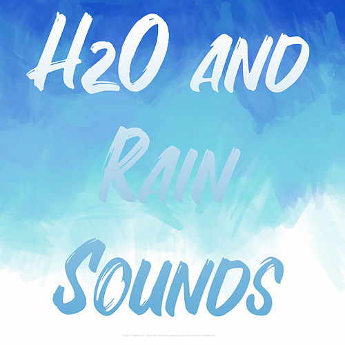 H2O and Rain Sounds by Blonde Skies