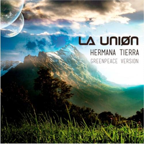 Hermana Tierra (Greenpeace Version) by La Union