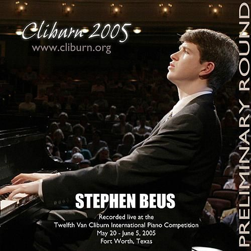 2005 Van Cliburn International Piano Competition Preliminary Round by Stephen Beus