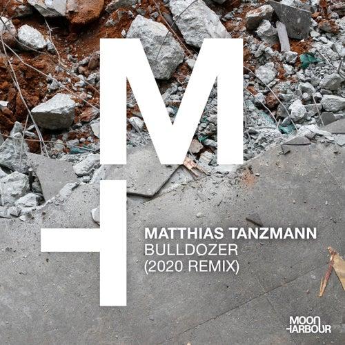 Bulldozer (2020 Remix) by Matthias Tanzmann