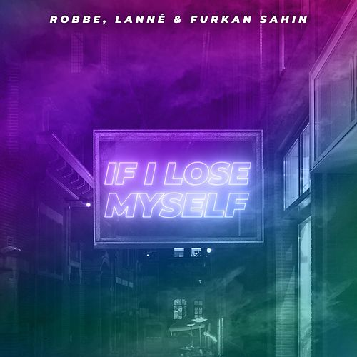 If I Lose Myself by Robbe