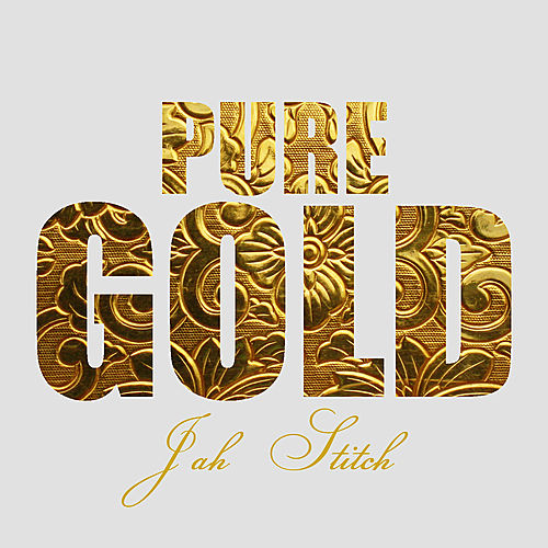 Pure Gold - Jah Stitch by Jah Stitch