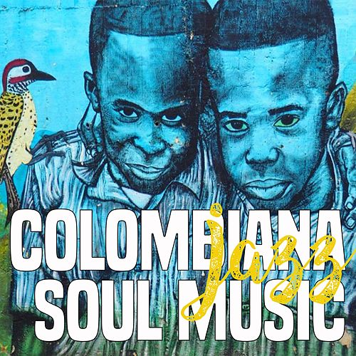 Colombiana Jazz Soul Music (The Best Soul And Jazz Music) von Various Artists